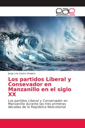 Los partidos Liberal y Consevador en Manzanillo en el siglo
