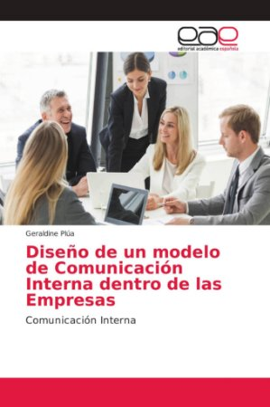 Diseño de un modelo de Comunicación Interna dentro de las Em