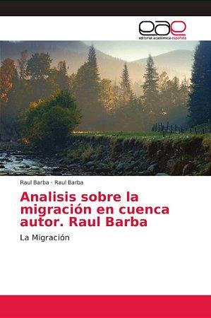 Analisis sobre la migración en cuenca autor. Raul Barba
