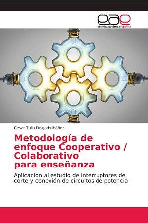 Metodología de enfoque Cooperativo / Colaborativo para enseñ