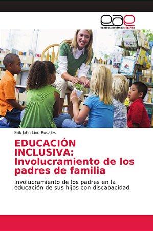 EDUCACIÓN INCLUSIVA: Involucramiento de los padres de famili