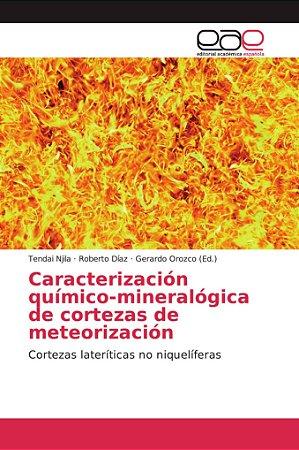 Caracterización químico-mineralógica de cortezas de meteoriz