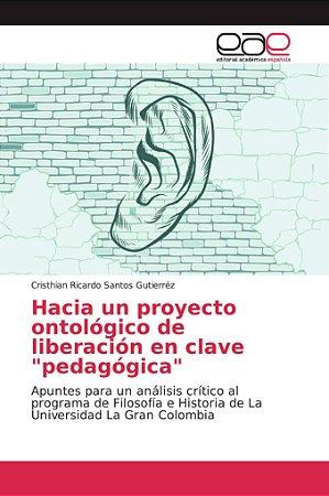 """Hacia un proyecto ontológico de liberación en clave """"pedagóg"""