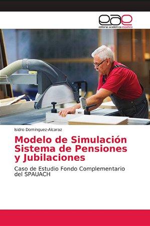 Modelo de Simulación Sistema de Pensiones y Jubilaciones