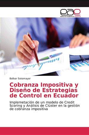 Cobranza Impositiva y Diseño de Estrategias de Control en Ec