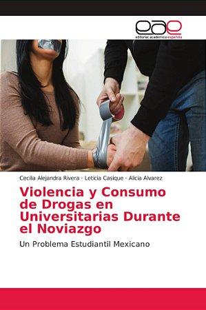 Violencia y Consumo de Drogas en Universitarias Durante el N