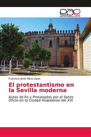El protestantismo en la Sevilla moderna