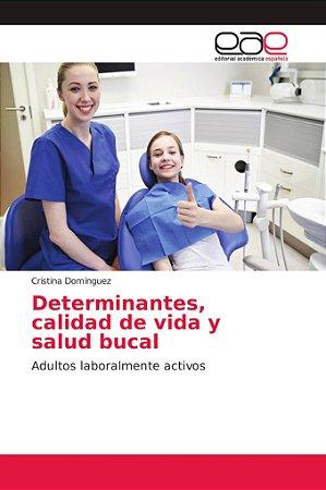 Determinantes, calidad de vida y salud bucal