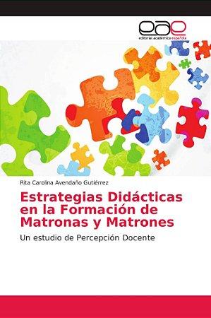 Estrategias Didácticas en la Formación de Matronas y Matrone