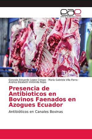 Presencia de Antibioticos en Bovinos Faenados en Azogues Ecu