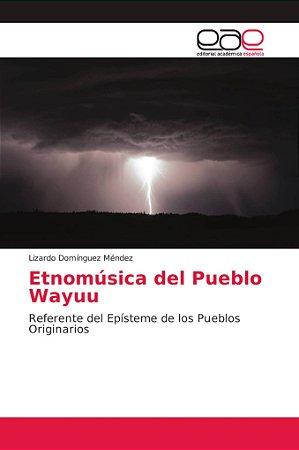 Etnomúsica del Pueblo Wayuu
