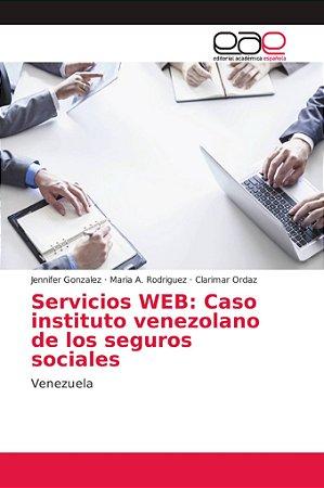 Servicios WEB: Caso instituto venezolano de los seguros soci