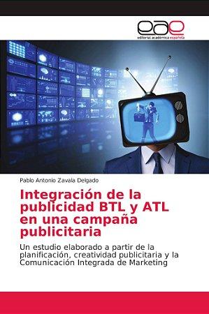 Integración de la publicidad BTL y ATL en una campaña public