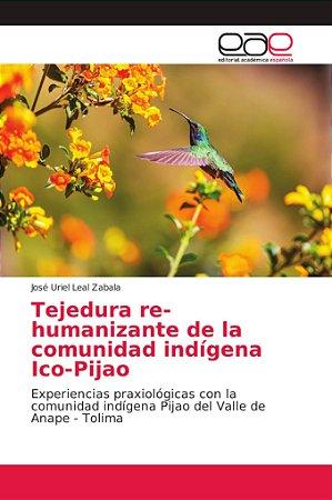 Tejedura re-humanizante de la comunidad indígena Ico-Pijao