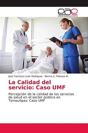 La Calidad del servicio: Caso UMF