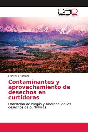 Contaminantes y aprovechamiento de desechos en curtidoras