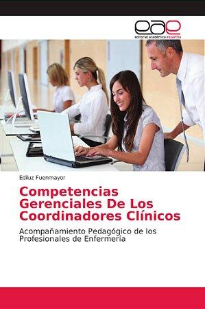Competencias Gerenciales De Los Coordinadores Clínicos
