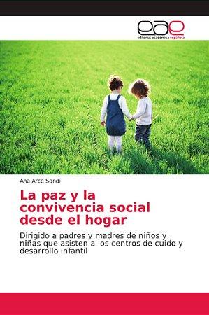 La paz y la convivencia social desde el hogar