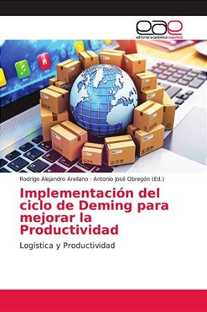 Implementación del ciclo de Deming para mejorar la Productiv