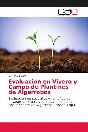 Evaluación en Vivero y Campo de Plantines de Algarrobos