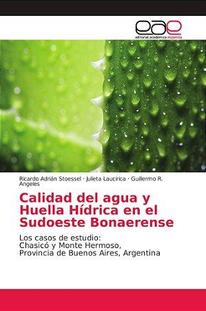 Calidad del agua y Huella Hídrica en el Sudoeste Bonaerense