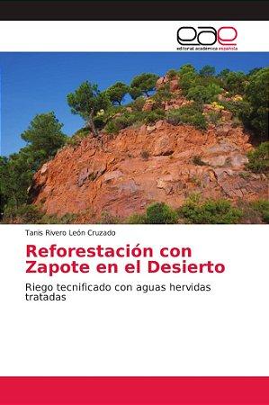 Reforestación con Zapote en el Desierto