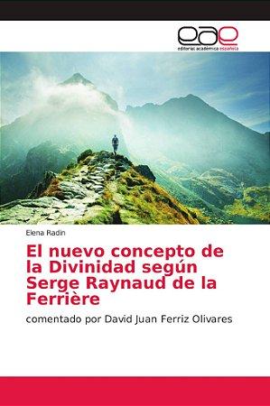 El nuevo concepto de la Divinidad según Serge Raynaud de la