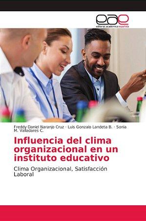 Influencia del clima organizacional en un instituto educativ