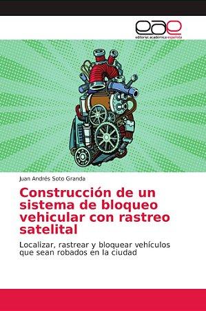 Construcción de un sistema de bloqueo vehicular con rastreo