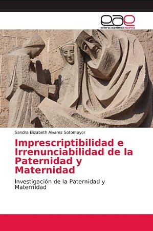 Imprescriptibilidad e Irrenunciabilidad de la Paternidad y M