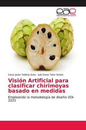 Visión Artificial para clasificar chirimoyas basado en medid