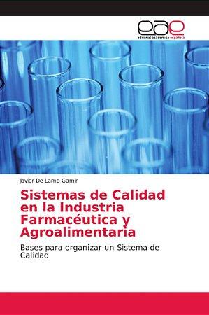 Sistemas de Calidad en la Industria Farmacéutica y Agroalime