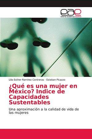 ¿Qué es una mujer en México? Indice de Capacidades Sustentab