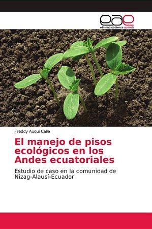 El manejo de pisos ecológicos en los Andes ecuatoriales