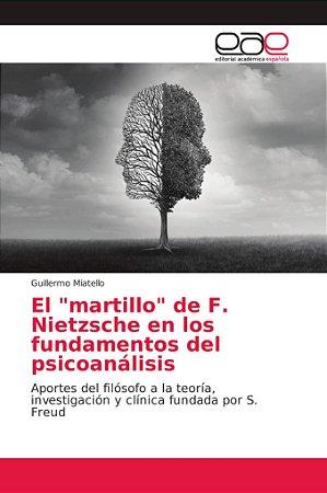 """El """"martillo"""" de F. Nietzsche en los fundamentos del psicoan"""