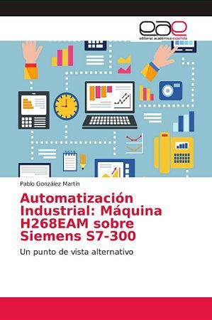 Automatización Industrial: Máquina H268EAM sobre Siemens S7-