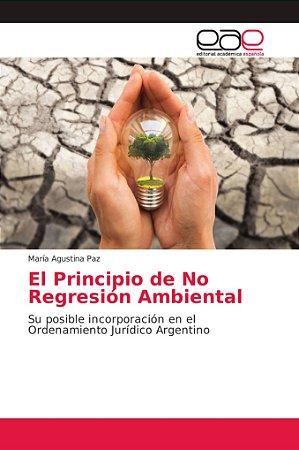 El Principio de No Regresión Ambiental