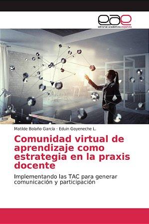 Comunidad virtual de aprendizaje como estrategia en la praxi