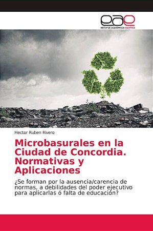 Microbasurales en la Ciudad de Concordia. Normativas y Aplic