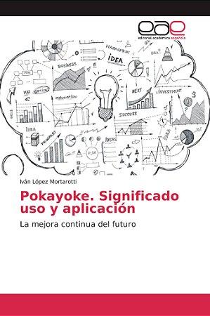 Pokayoke. Significado uso y aplicación