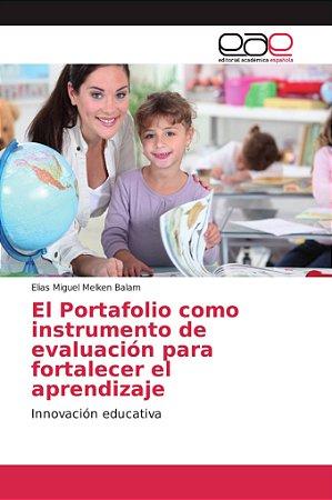 El Portafolio como instrumento de evaluación para fortalecer