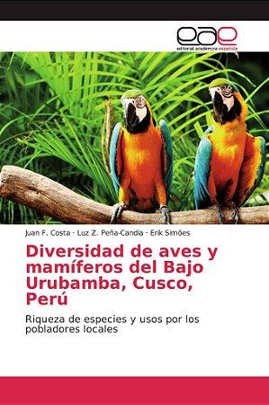 Diversidad de aves y mamíferos del Bajo Urubamba, Cusco, Per