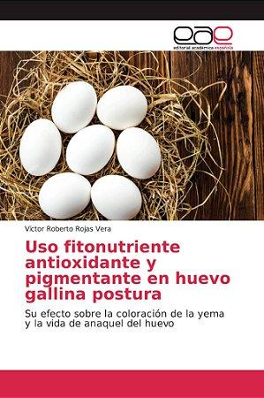 Uso fitonutriente antioxidante y pigmentante en huevo gallin