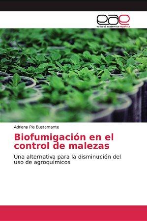 Biofumigación en el control de malezas