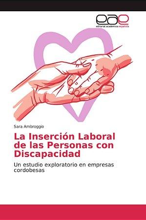La Inserción Laboral de las Personas con Discapacidad
