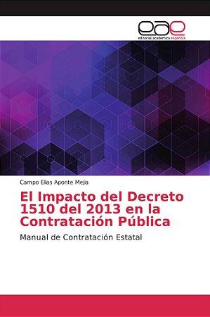 El Impacto del Decreto 1510 del 2013 en la Contratación Públ