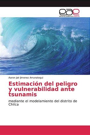Estimación del peligro y vulnerabilidad ante tsunamis