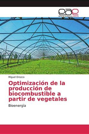 Optimización de la producción de biocombustible a partir de
