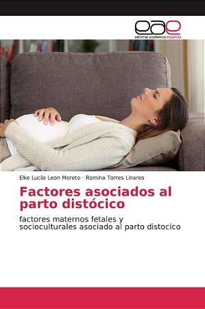 Factores asociados al parto distócico