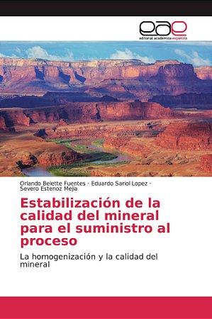 Estabilización de la calidad del mineral para el suministro